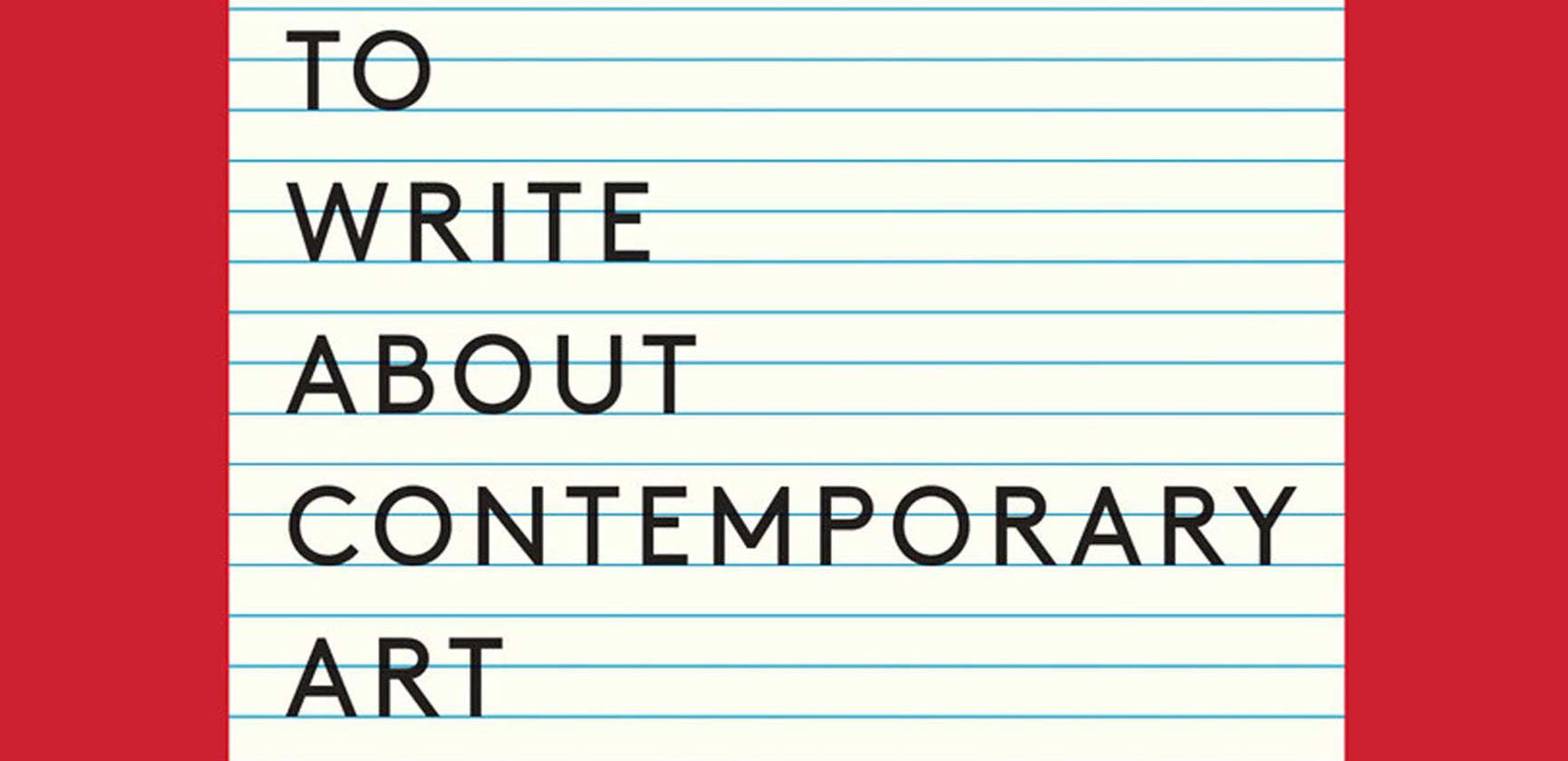 """Cover of """"How to Write About Contemporary Art"""""""